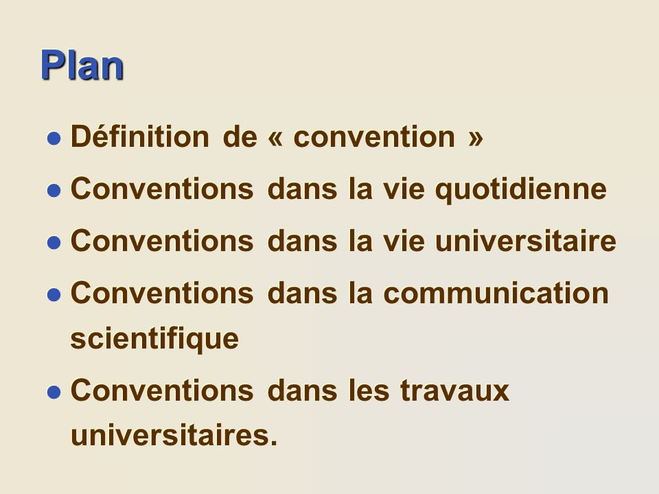 Plan Définition de « convention » Conventions dans la vie quotidienne