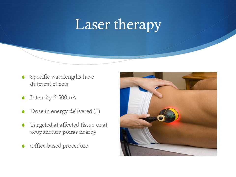 Laser therapy Specific wavelengths have different effects