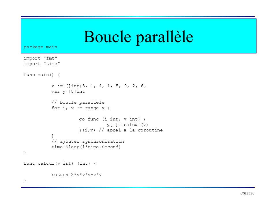 Boucle parallèle package main import fmt import time func main() {