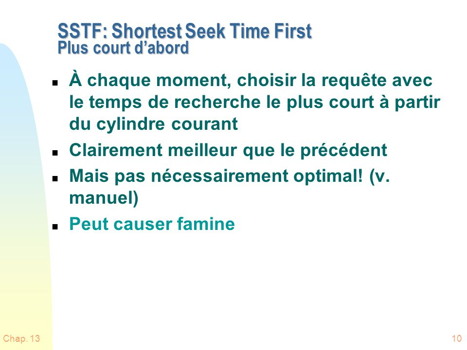 SSTF: Shortest Seek Time First Plus court d'abord