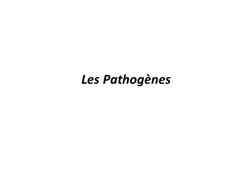 Les Pathogènes