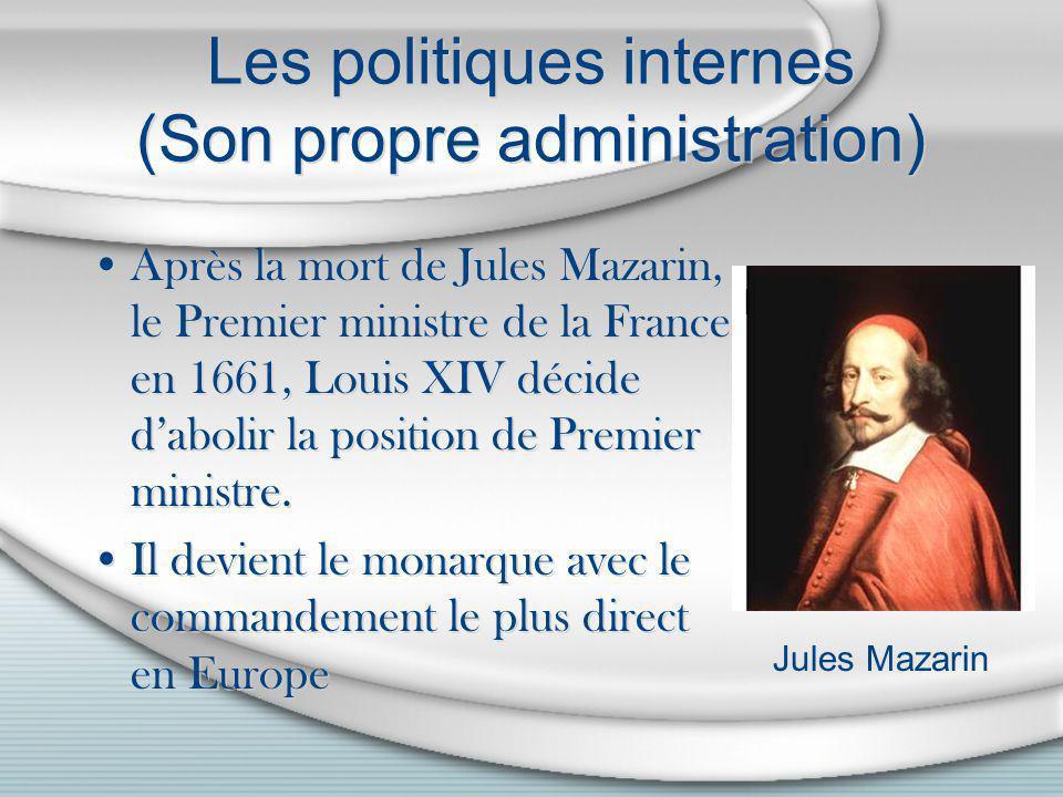 Les politiques internes (Son propre administration)