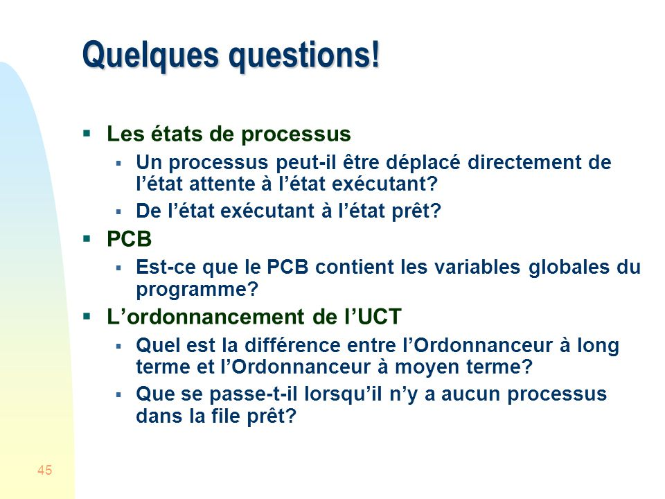 Quelques questions! Les états de processus PCB