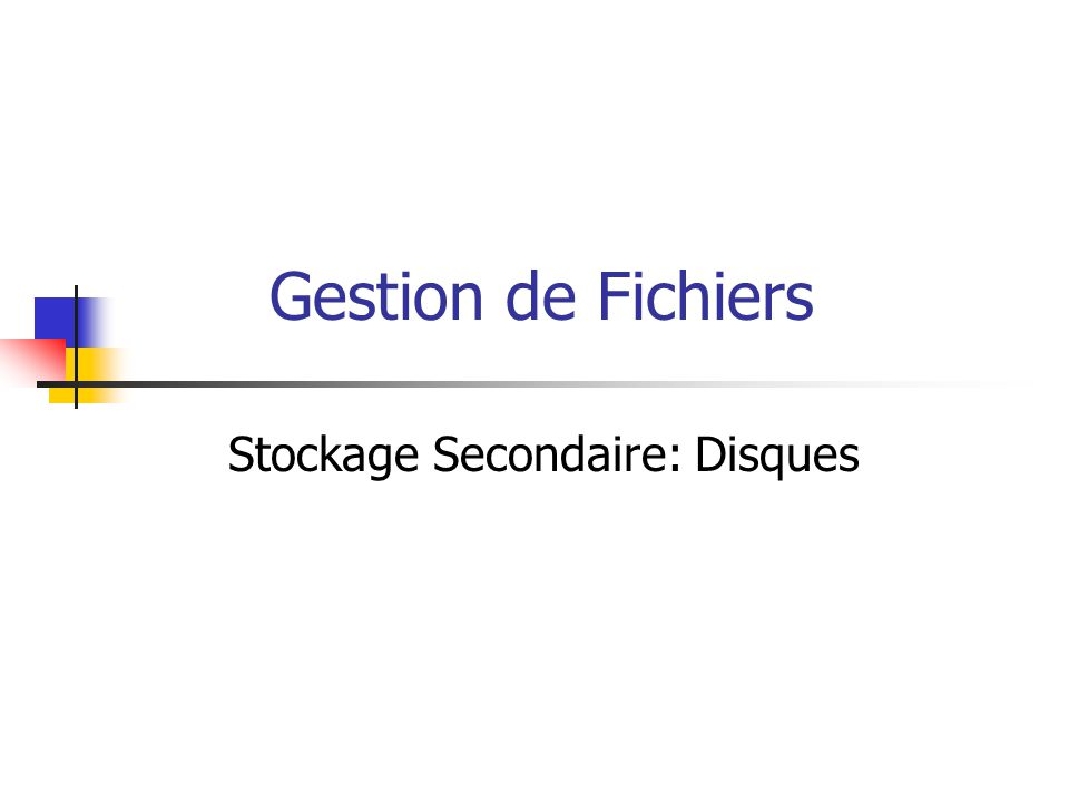 Stockage Secondaire: Disques