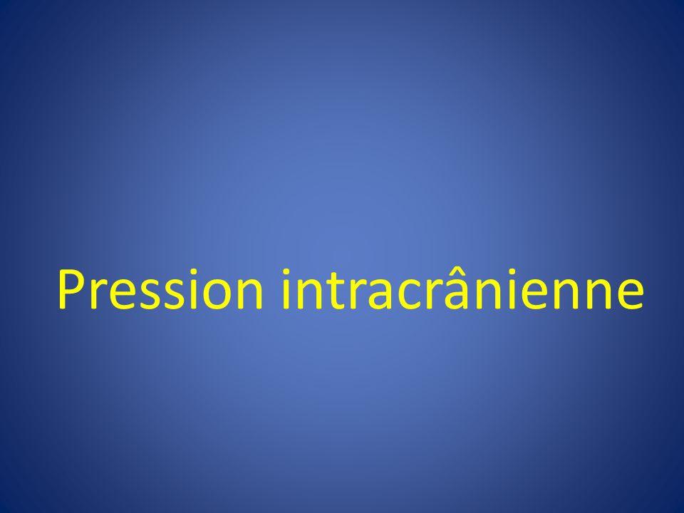 Pression intracrânienne