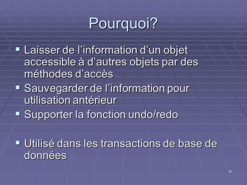 Pourquoi Laisser de l'information d'un objet accessible à d'autres objets par des méthodes d'accès.