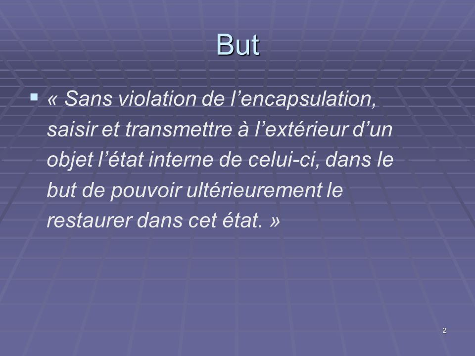 But « Sans violation de l'encapsulation,
