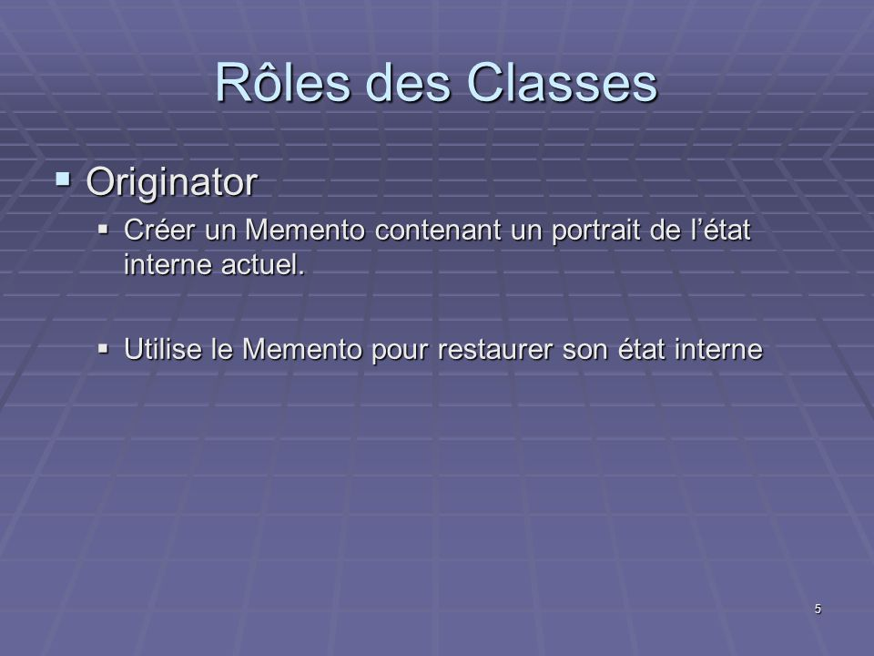 Rôles des Classes Originator
