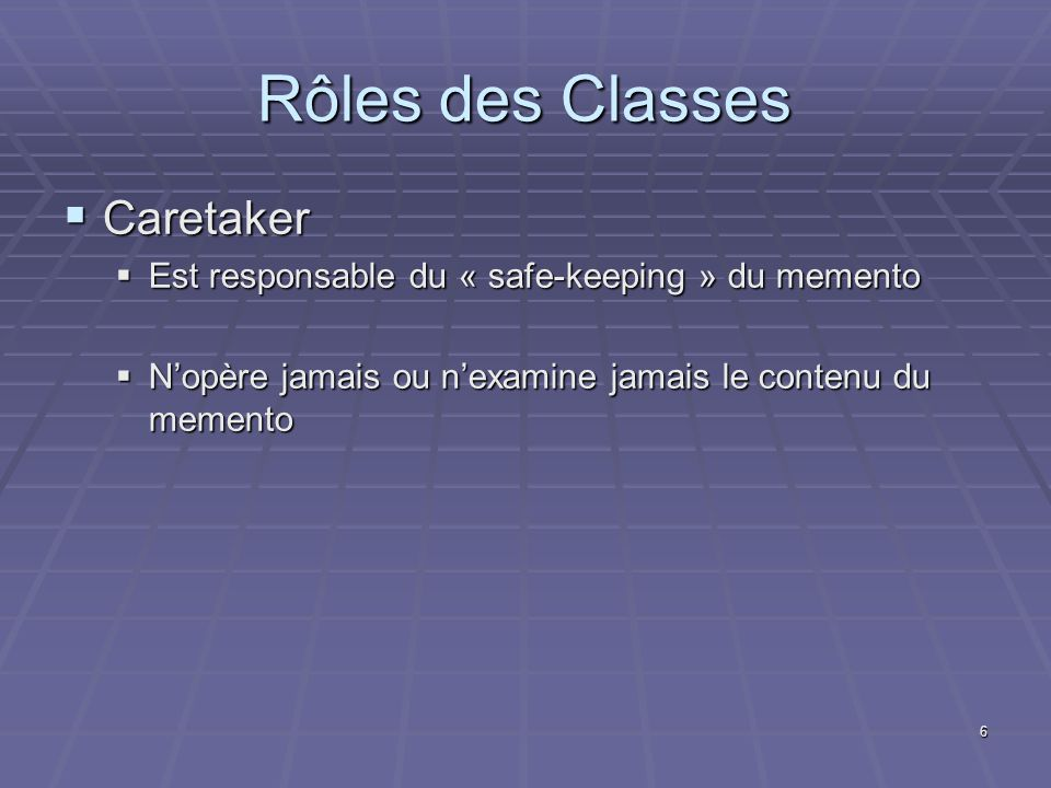 Rôles des Classes Caretaker