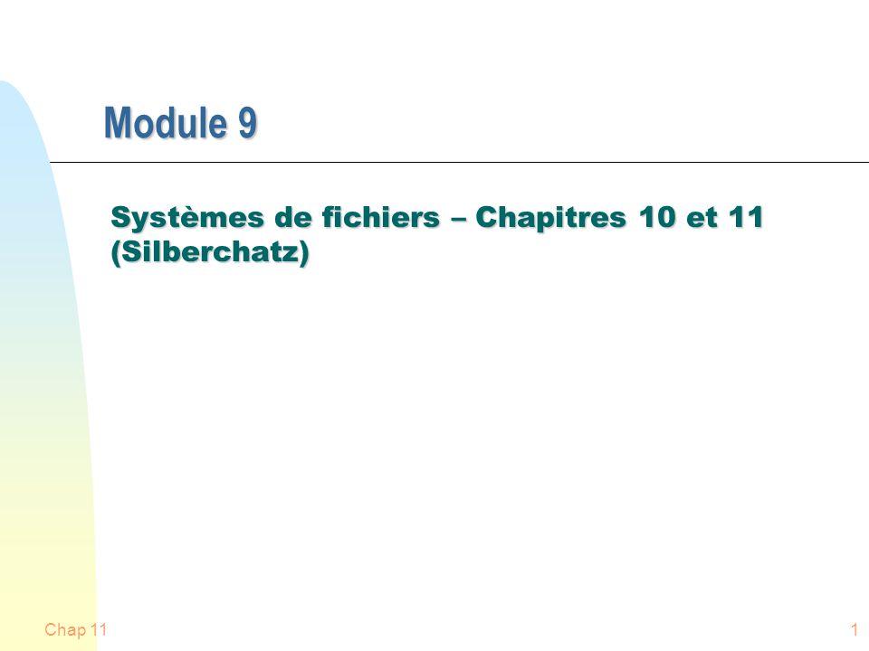 Systèmes de fichiers – Chapitres 10 et 11 (Silberchatz)