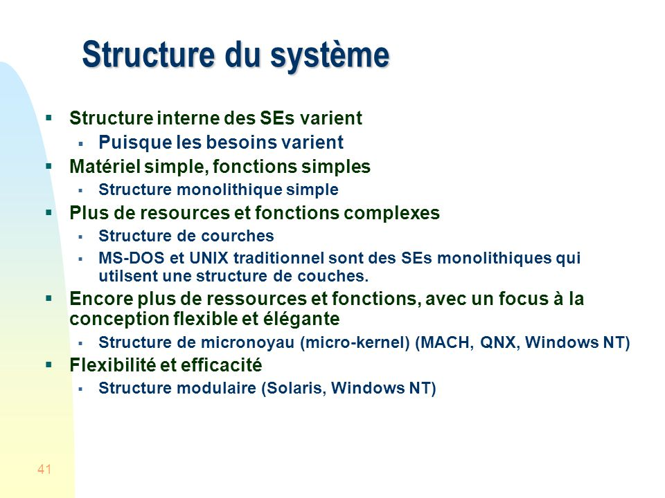 Structure du système Structure interne des SEs varient