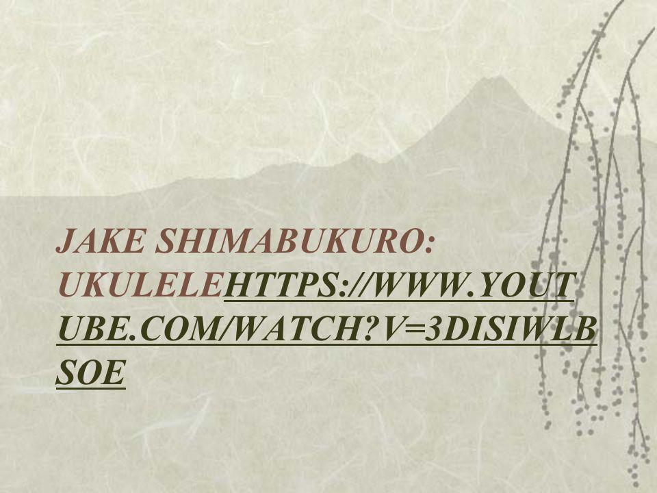 JAKE SHIMABUKURO: UKULELEHTTPS://WWW.YOUTUBE.COM/WATCH V=3DISIWLBSOE