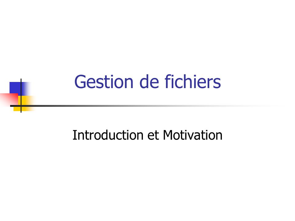 Introduction et Motivation