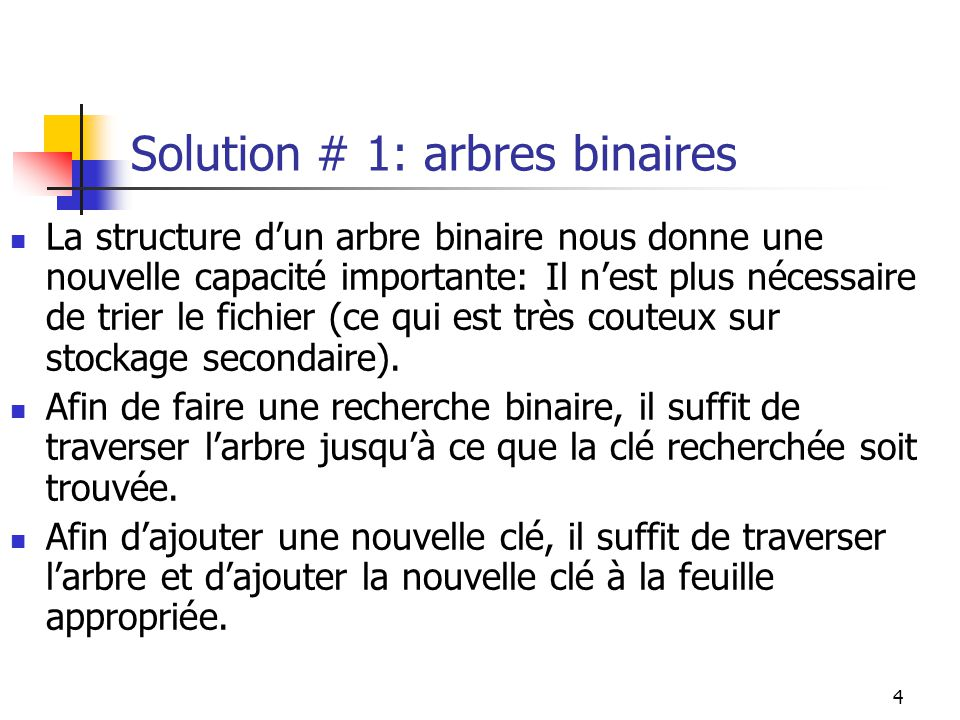 Solution # 1: arbres binaires