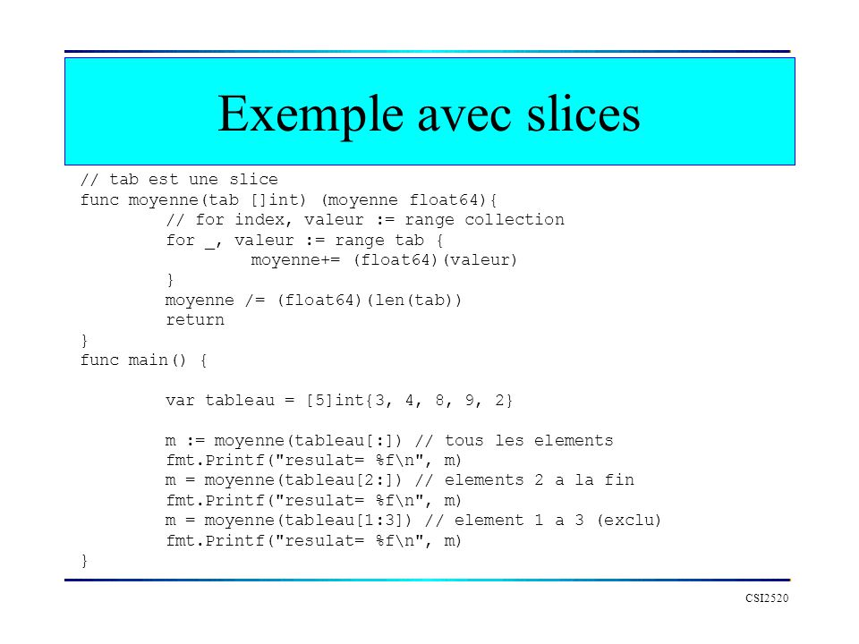 Exemple avec slices // tab est une slice