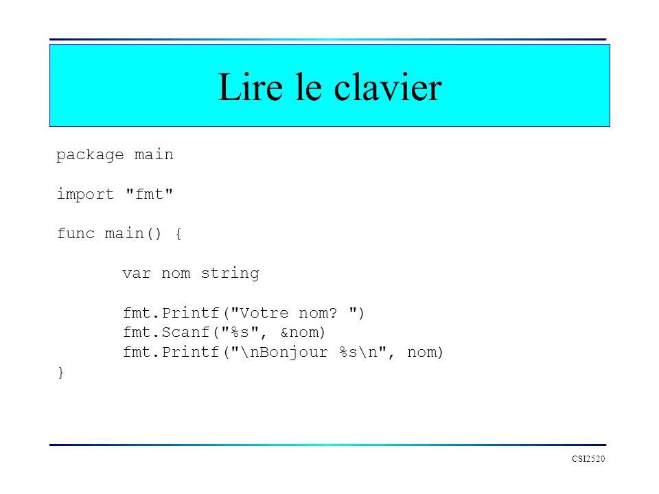 Lire le clavier package main import fmt func main() { var nom string