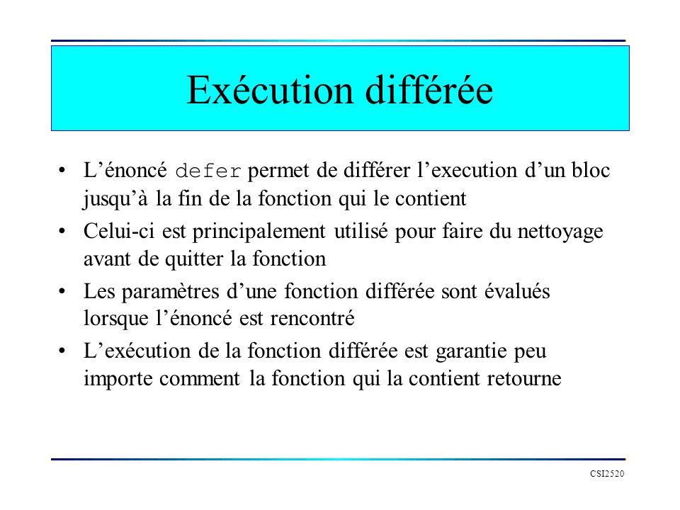 Exécution différée L'énoncé defer permet de différer l'execution d'un bloc jusqu'à la fin de la fonction qui le contient.