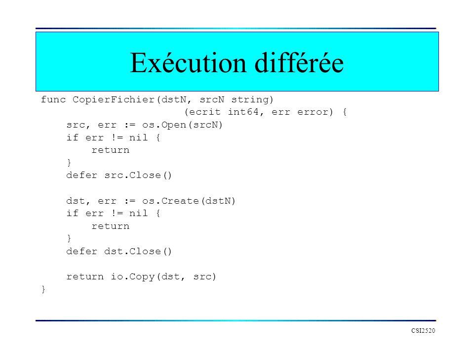 Exécution différée func CopierFichier(dstN, srcN string)
