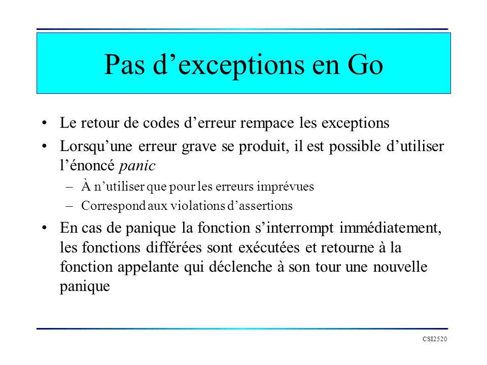 Pas d'exceptions en Go Le retour de codes d'erreur rempace les exceptions.