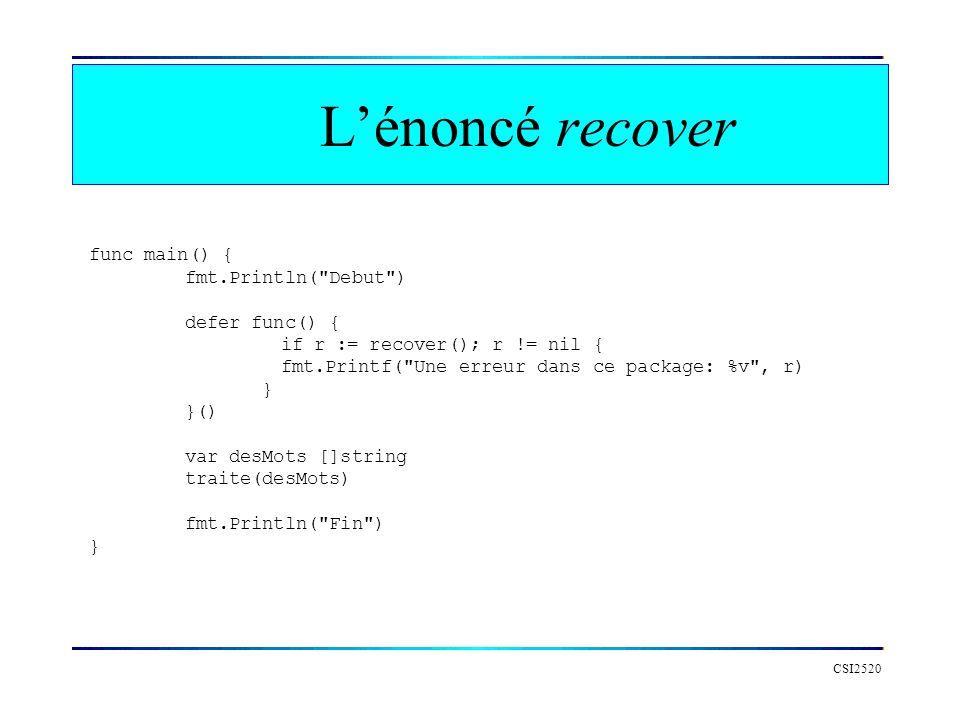 L'énoncé recover func main() { fmt.Println( Debut ) defer func() {