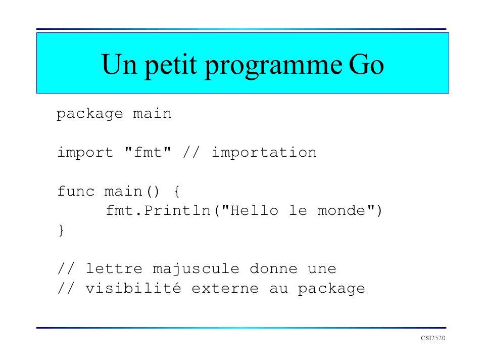 Un petit programme Go package main import fmt // importation