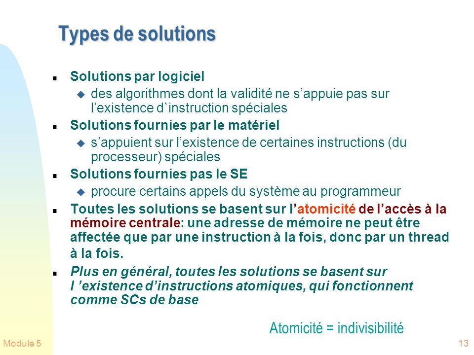 Types de solutions Atomicité = indivisibilité Solutions par logiciel