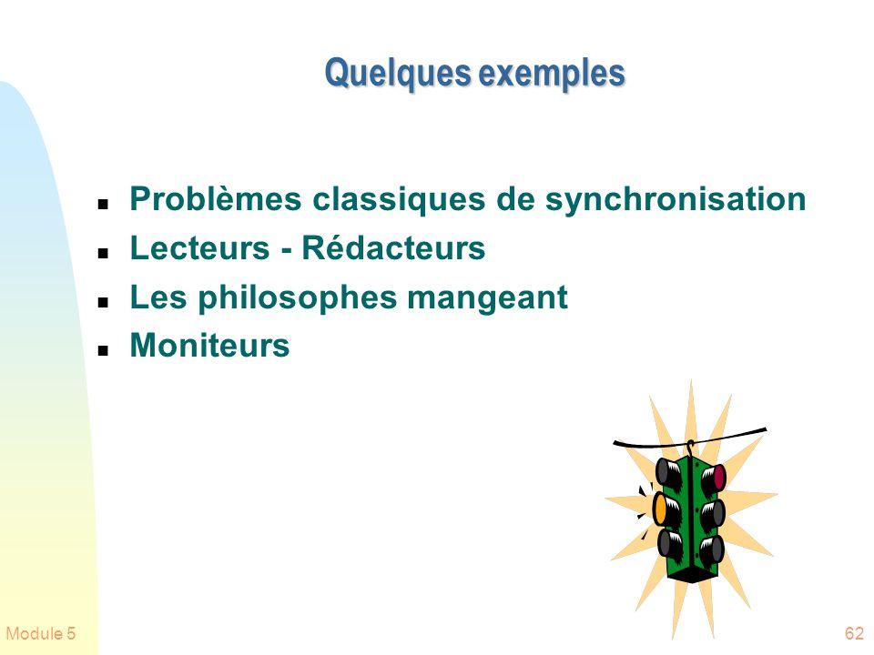 Quelques exemples Problèmes classiques de synchronisation