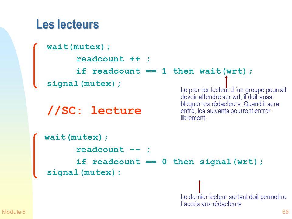 Les lecteurs //SC: lecture wait(mutex); readcount ++ ;