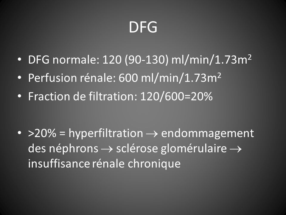 DFG DFG normale: 120 (90-130) ml/min/1.73m2
