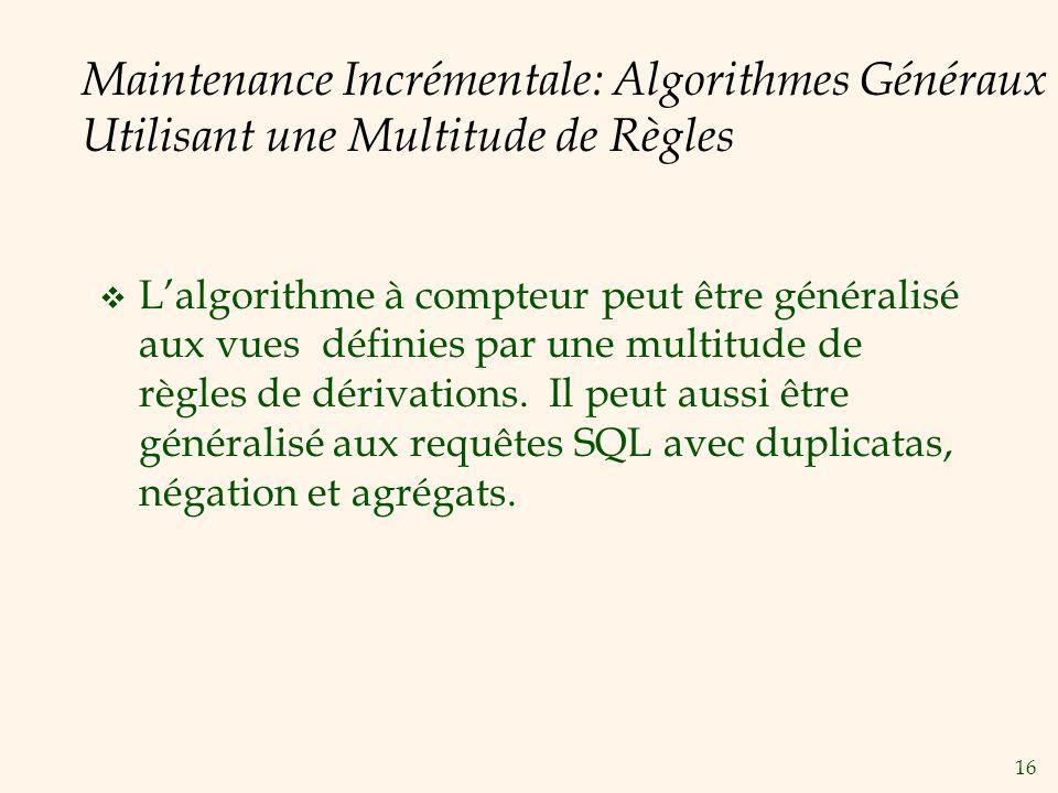 Maintenance Incrémentale: Algorithmes Généraux Utilisant une Multitude de Règles