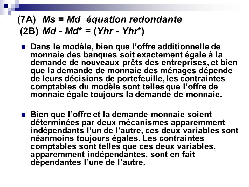 (7A) Ms = Md équation redondante (2B) Md - Md* = (Yhr - Yhr*)