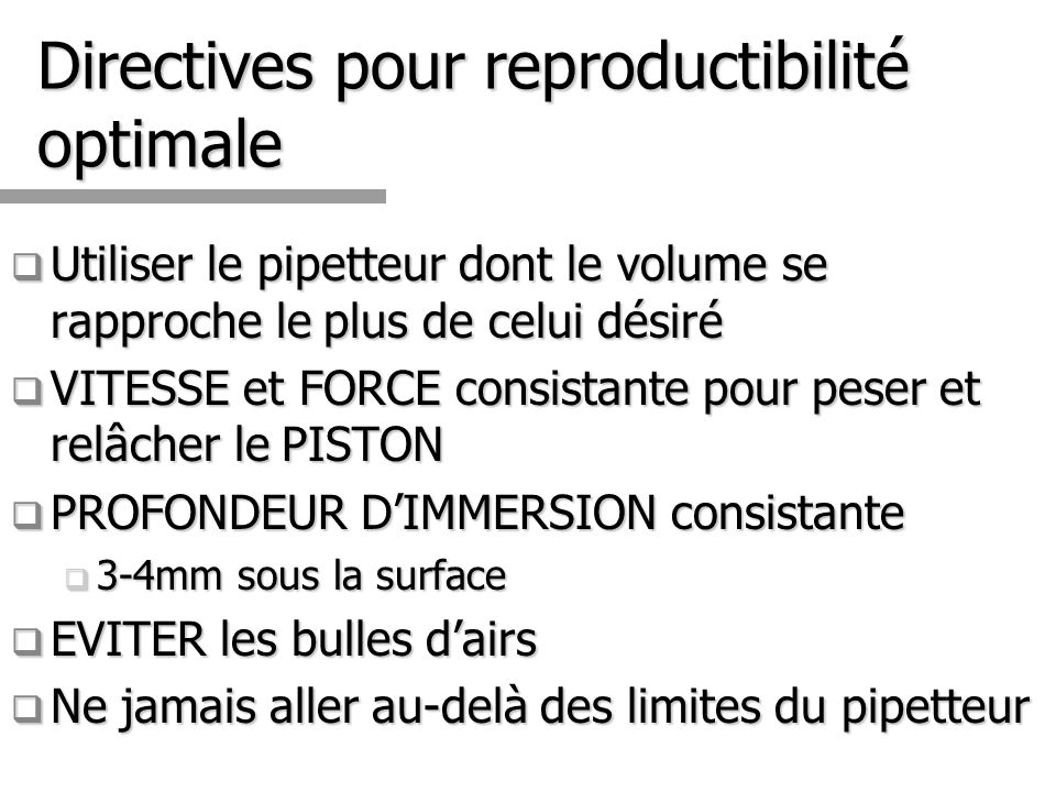 Directives pour reproductibilité optimale