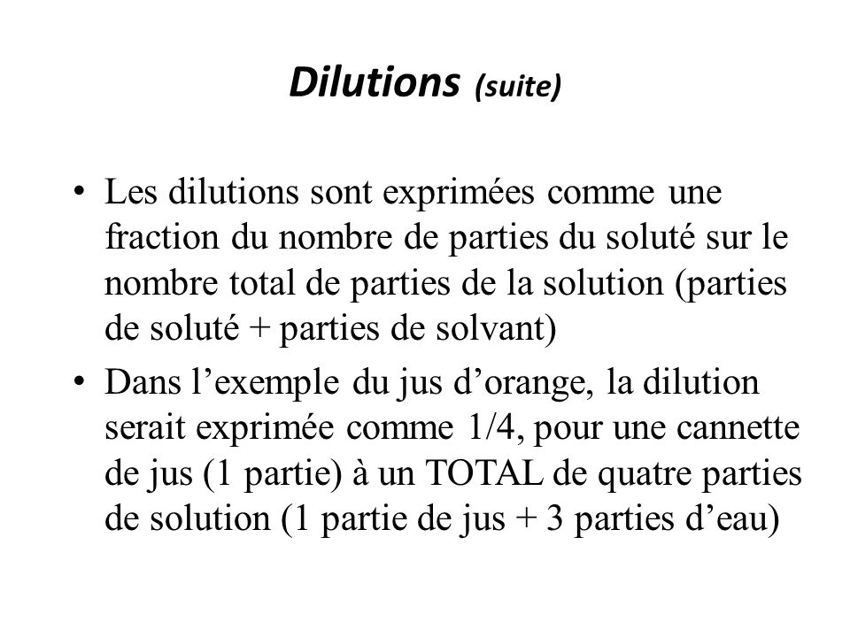 Dilutions (suite)