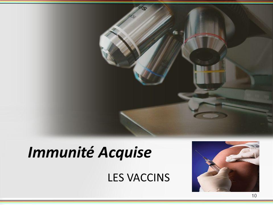 Immunité Acquise LES VACCINS
