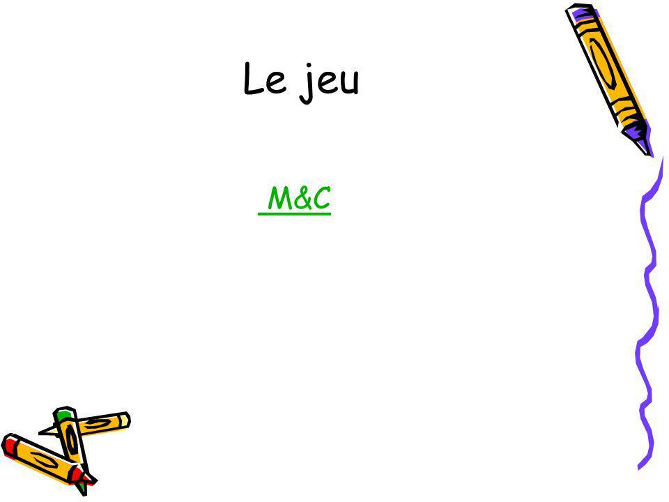 Le jeu M&C