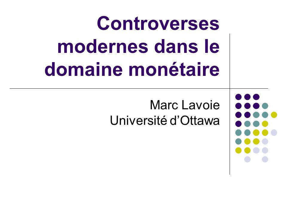 Controverses modernes dans le domaine monétaire
