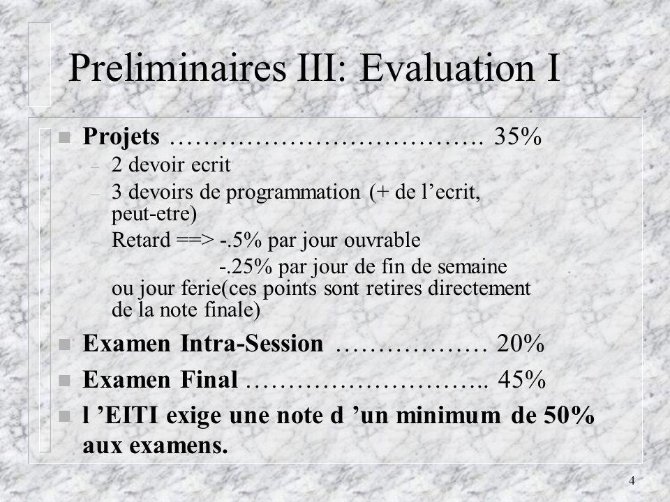 Preliminaires III: Evaluation I