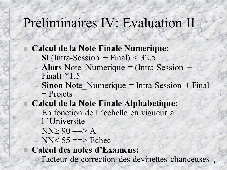 Preliminaires IV: Evaluation II