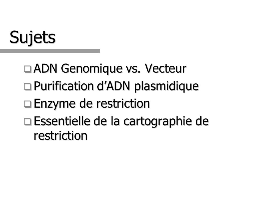 Sujets ADN Genomique vs. Vecteur Purification d'ADN plasmidique