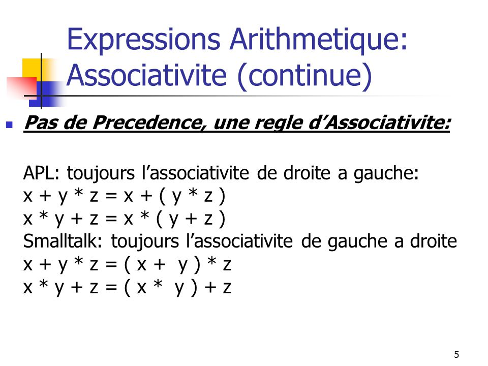 Expressions Arithmetique: Associativite (continue)