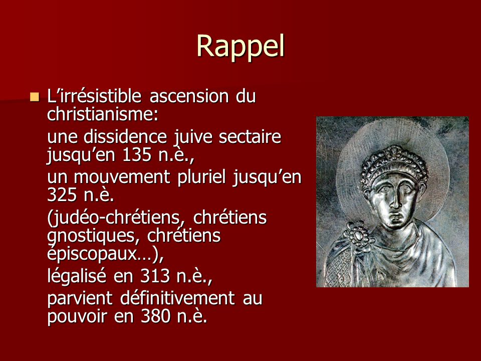 Rappel L'irrésistible ascension du christianisme: