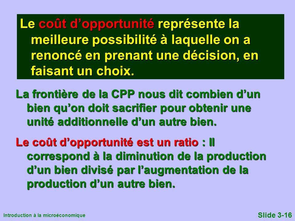 Le coût d'opportunité représente la meilleure possibilité à laquelle on a renoncé en prenant une décision, en faisant un choix.