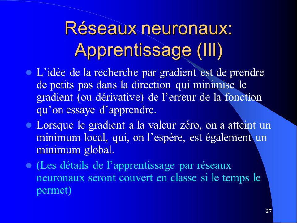 Réseaux neuronaux: Apprentissage (III)