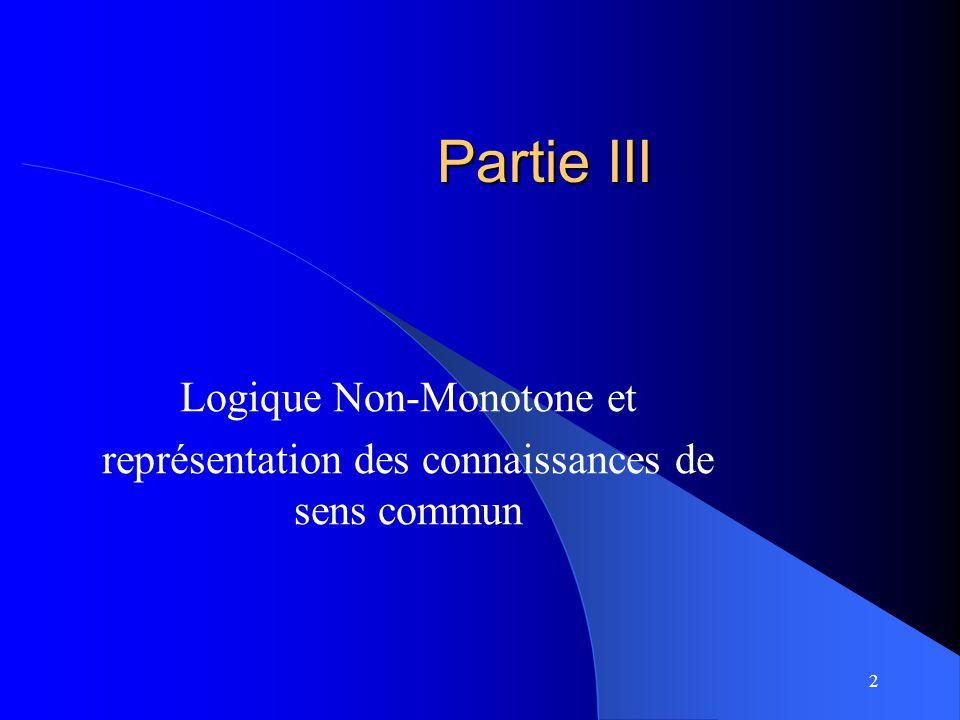 Partie III Logique Non-Monotone et