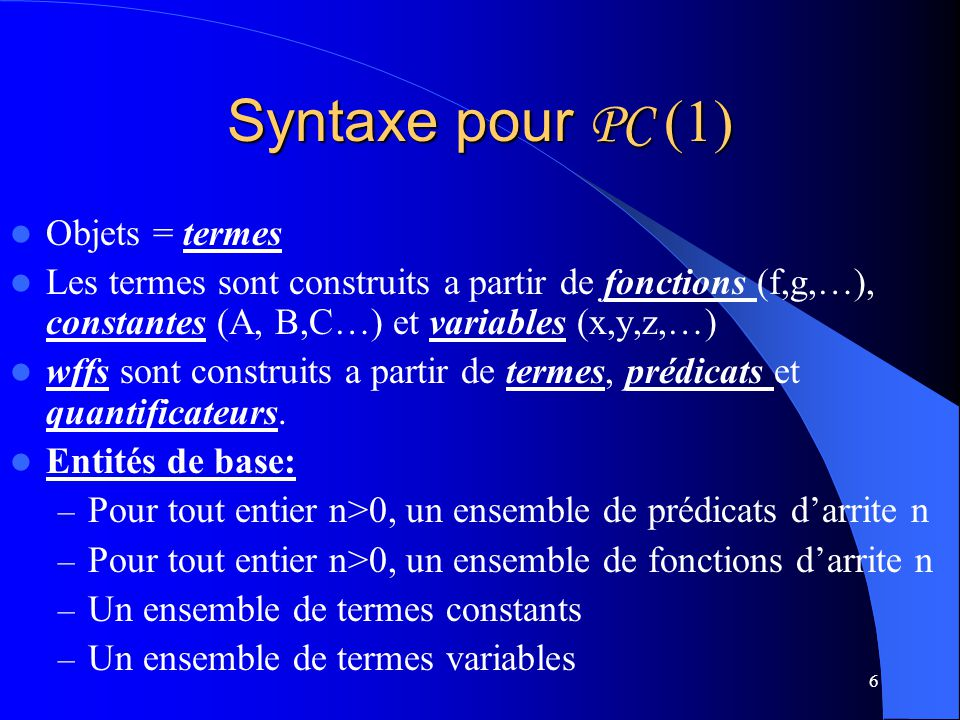 Syntaxe pour PC (1) Objets = termes