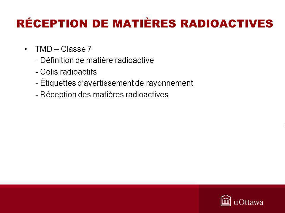 RÉCEPTION DE MATIÈRES RADIOACTIVES