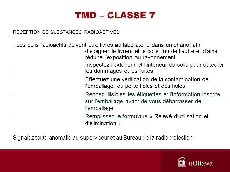 TMD – CLASSE 7 RÉCEPTION DE SUBSTANCES RADIOACTIVES.