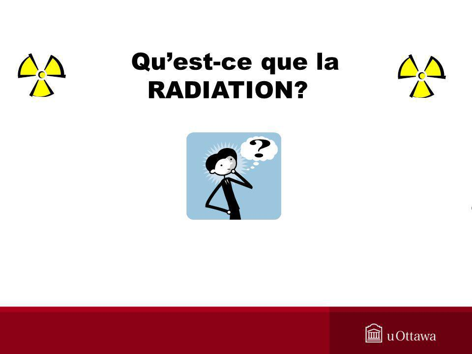Qu'est-ce que la RADIATION WHAT IS RADIATION