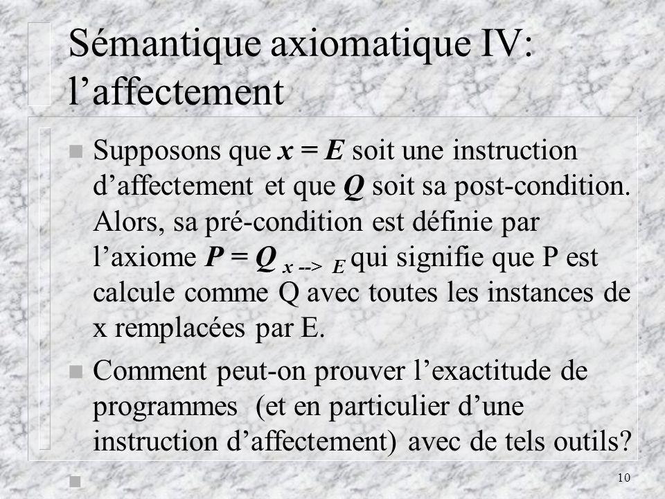 Sémantique axiomatique IV: l'affectement