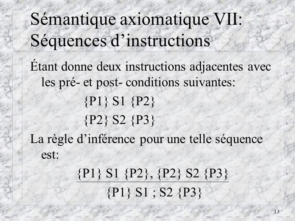 Sémantique axiomatique VII: Séquences d'instructions